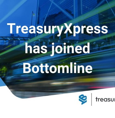 Nasdaq-listed Bottomline Technologies Acquires TreasuryXpress, a Global Treasury Management SaaS provider backed by MEVP